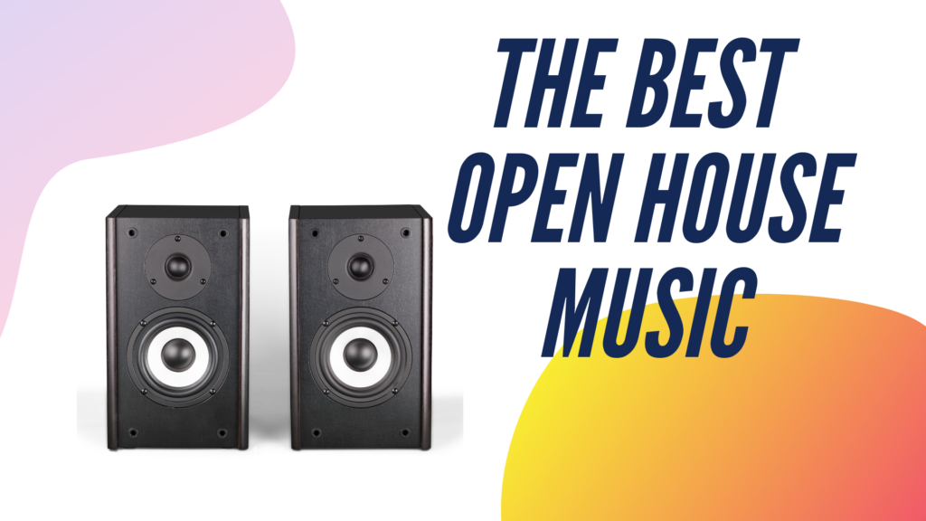the-best-open-house-music